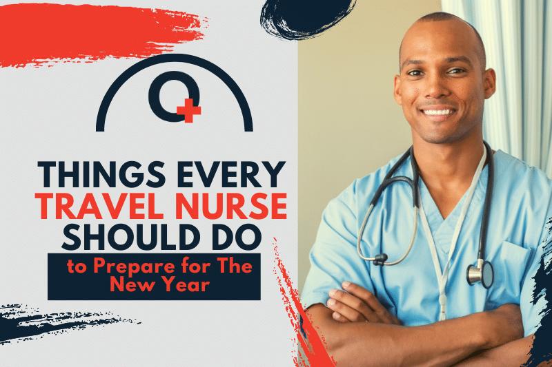 things Every Travel Nurse Should Do to Prepare for The New Year-originnurses.com