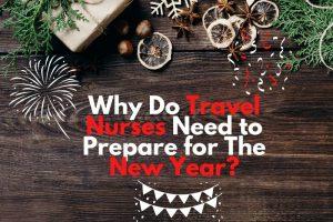 Why Do Travel Nurses Need to Prepare for The New Year-originnurses.com