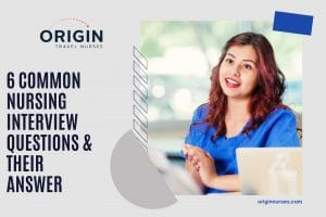 6 Common Nursing Interview Questions & Their Answer-originnurses.com