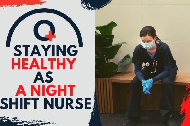 Staying-Healthy-As-A-Night-Shift-Nurse.-originnurses.com