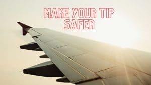 MAKE YOUR TIP SAFER