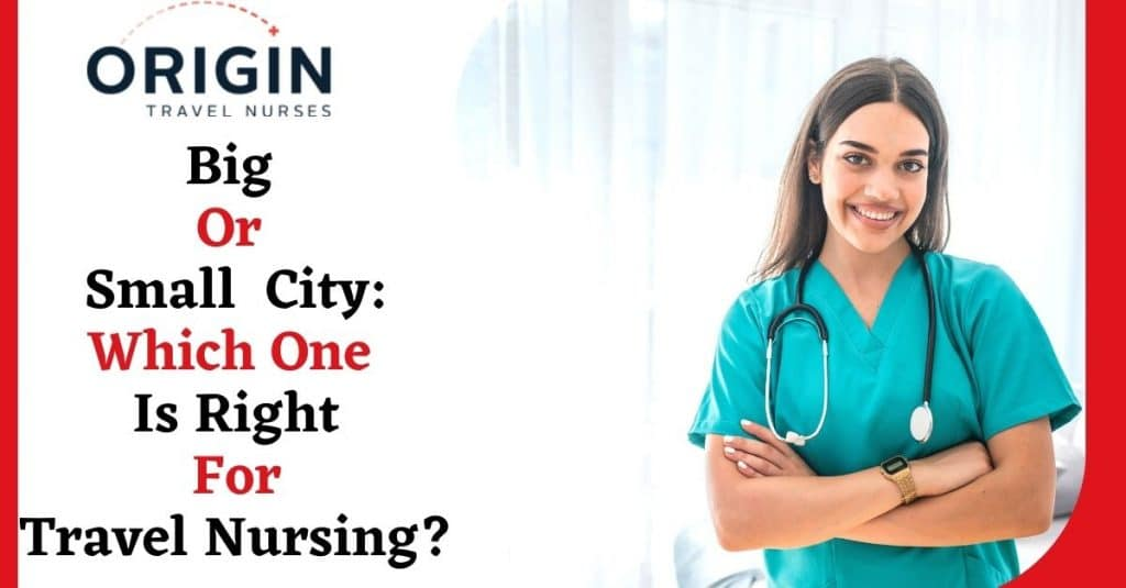ig Or Small City_ Which One Is Right For Travel Nursing