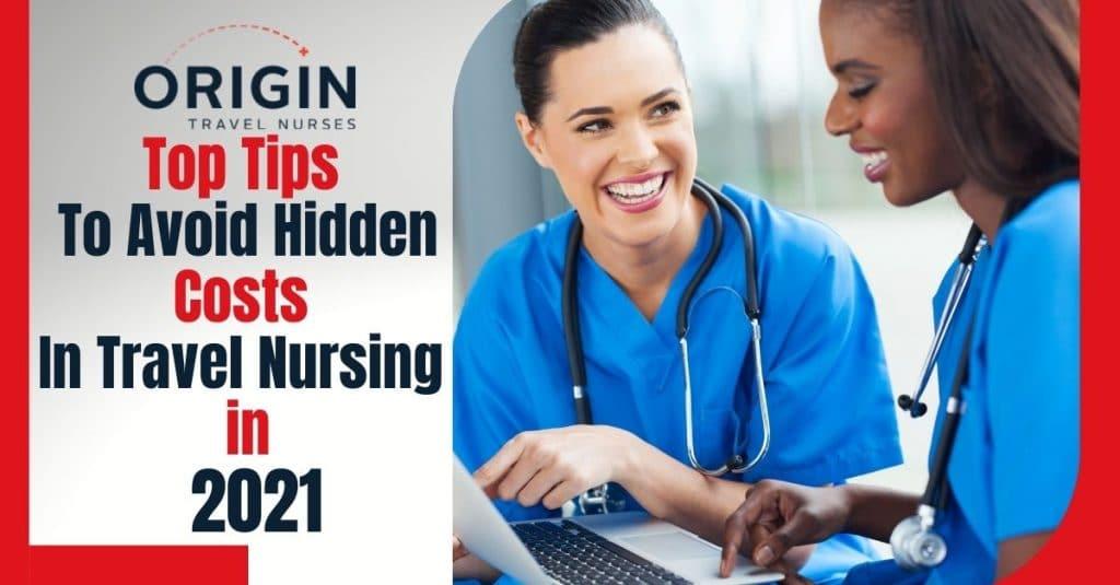 Top Tips To Avoid Hidden Costs In Travel Nursing in 2021-originnurses.com